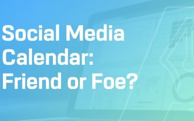 Social Media Calendar: Friend of Foe?