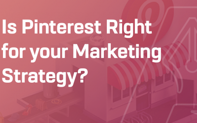 Is Pinterest Right for your Marketing Strategy