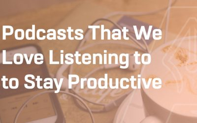 Podcasts That We Love Listening to to Stay Productive