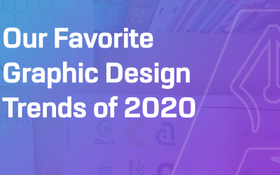 Our Favorite Graphic Design Trends of 2020